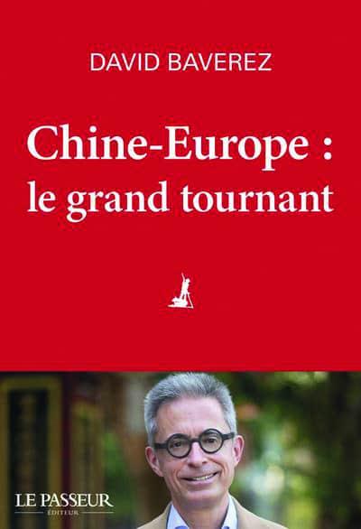 Ouvrage Chine-Europe : le grand tournant, de David Baverez (H.88), éditions Le Passeur, 19 €