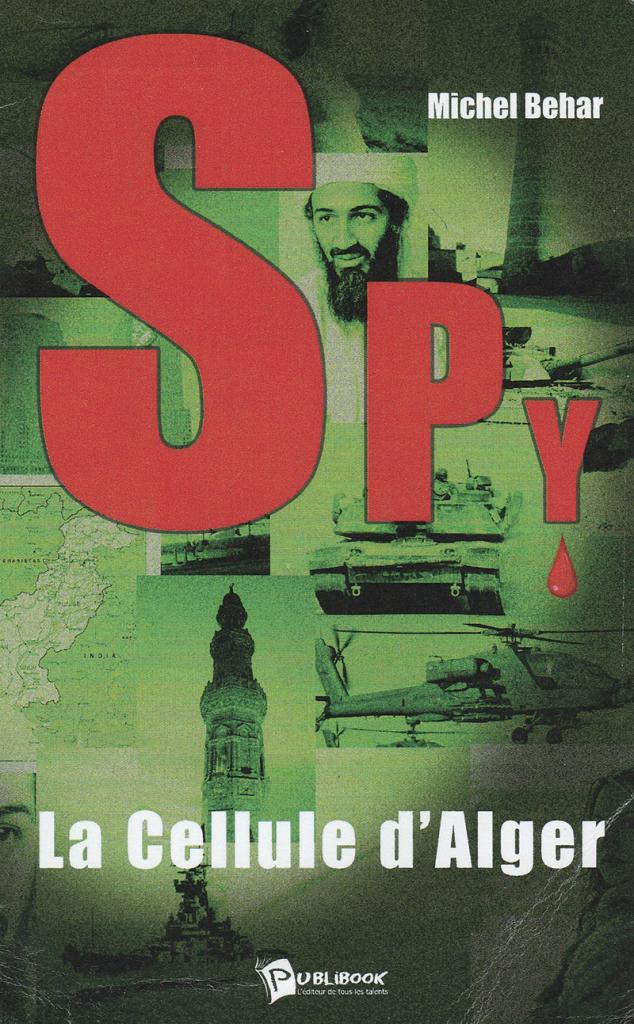 Ouvrage La Cellule d'Alger, de Michel Behar (H.79), éditions Publibook, 13 €